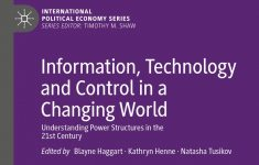 Information, Technology and Control in a Changing World Understanding Power Structures in the 21st Century